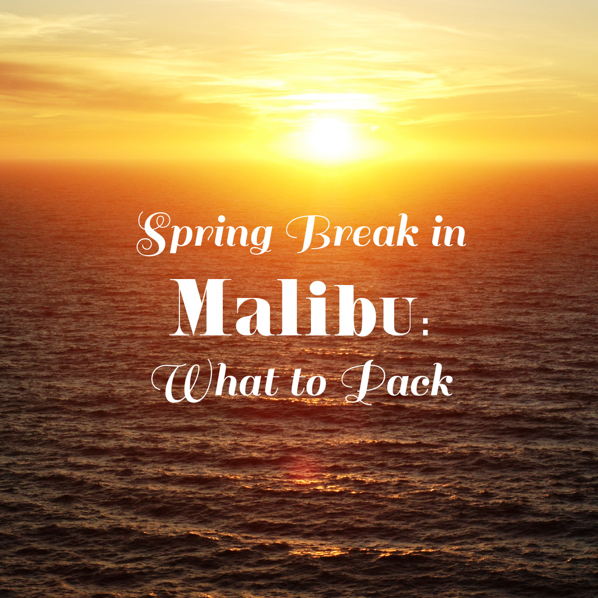 Spring Break in Malibu on A Few of My Favorite Things