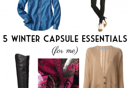 5 Winter Capsule Essentials (for me!)